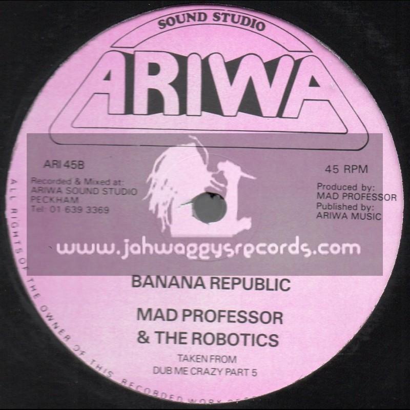 "Ariwa-12""-Banana Republic / Mad Professor And The Robotics"