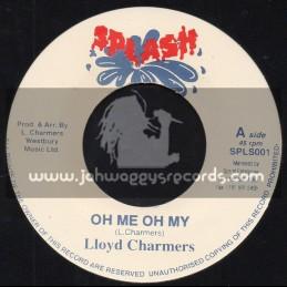"Splash-7""-Oh Me Oh My / Lloyd Charmers + Ishan Cup / Lloyd Charmers"