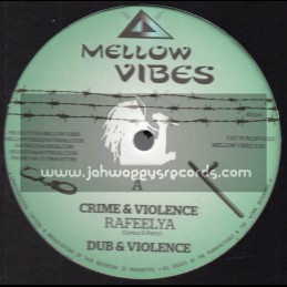 """Mellow Vibes-12""""-Crime And Violence / Rafeelya + By My Side / Rafeelya"""