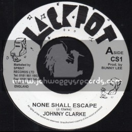 "Jackpot-7""-None Shall Escape / Johnny Clarke"