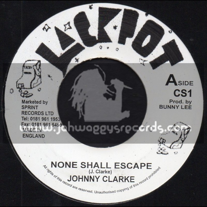"Jackpot-7""-None Shall Escape / Johnny Clarke"