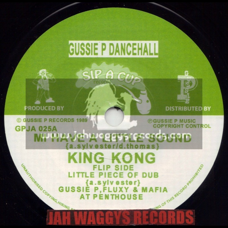 """SIP A CUP RECORDS-7""""-MI HAVE A LITTLE SOUND / KING KONG"""