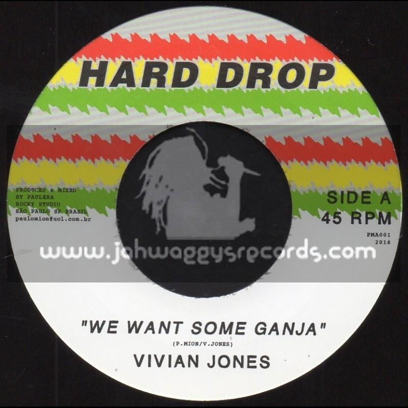 """Hard Drop-7""""-We Want Some Ganja / Vivian Jones"""