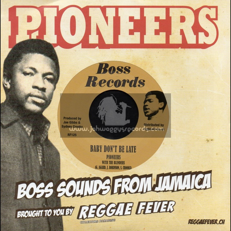 """Boss Records-7""""-Baby Dont Be Late / Pioneers + Gimme Gimme Girl / Pioneers"""