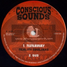"CONCIOUS SOUNDS-10""-RUNAWAY / REALITY SOULJAHS + RUN COME COME / SINGER BLUE"