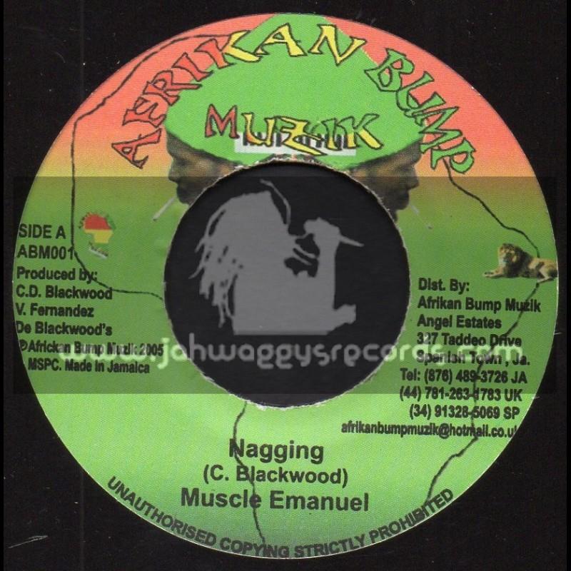"""Afrikan Bump Muzik-7""""-Nagging / Muscle Emanuel + No Slavery Riddim"""