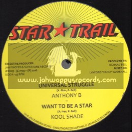 """Star Trail-12""""-Universal Struggle / Anthony B + Want To Be A Star / Kool Shade"""