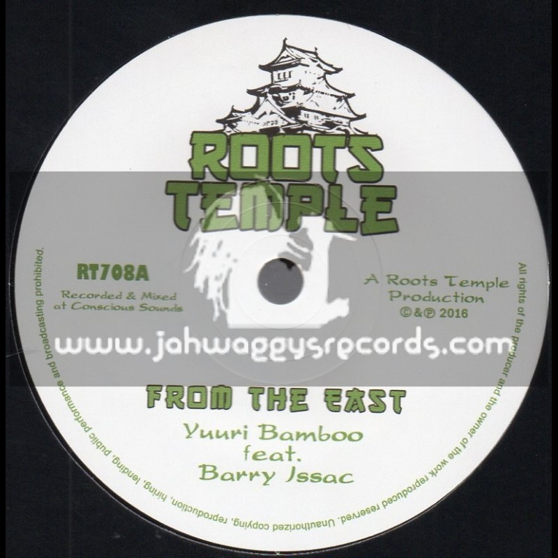 """Roots Temple-7""""-From The East / Yuuri Bamboo Feat. Barry Isaac + Dub From The East / Chazbo Meets Hughie Izachaar"""