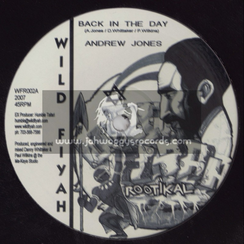 """WILD FIYAH-10""""-BACK IN THE DAY-ANDREW JONES"""