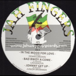 "Jah Fingers Music-12""-In The Mood For Love / Dennis Brown+Bad Bwoy A Come / Cassonova+ Johnny Get Up / Junior Brammer"