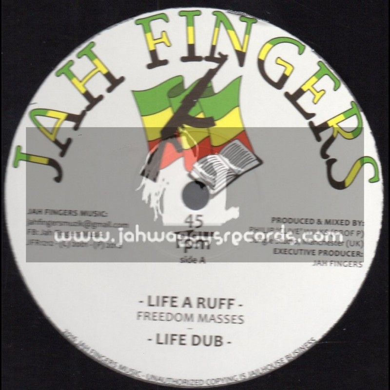 """Jah Fingers Music-12""""-Life A Ruff / Freedom Masses"""