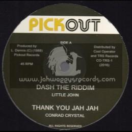 "Pick Out-12""-Dash The Riddim / Little John + Thank You Jah Jah / Conrad Crystal + Run Around Girl / Courtney Melody"