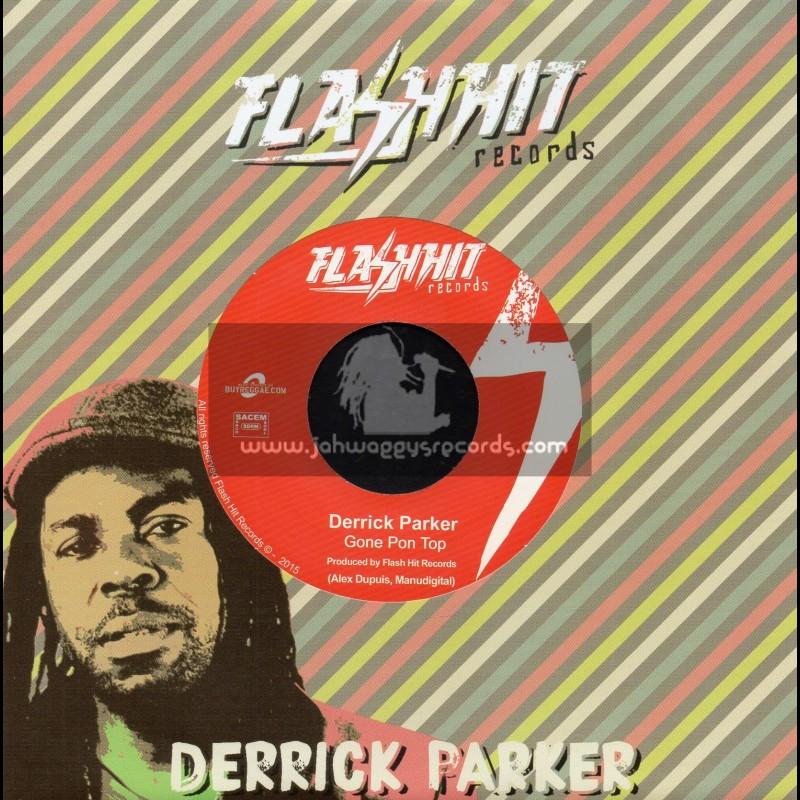 """Flash Hit Records-7""""-Gone Pon Top / Derrick Parker"""