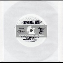 """Downbeat Man-7""""-Love At The Table / Ras Elroy Bailey - Limited White Label"""