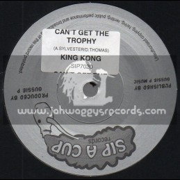 """Sip A Cup Records-7""""-Cant Get The Trophy / King Kong"""
