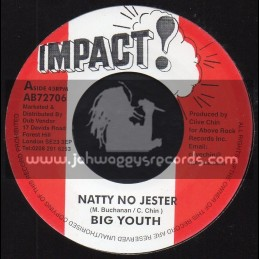 "Impact-7""-Natty No Jester / Big Youth + Last Of The Jestering / Chicago Steve"