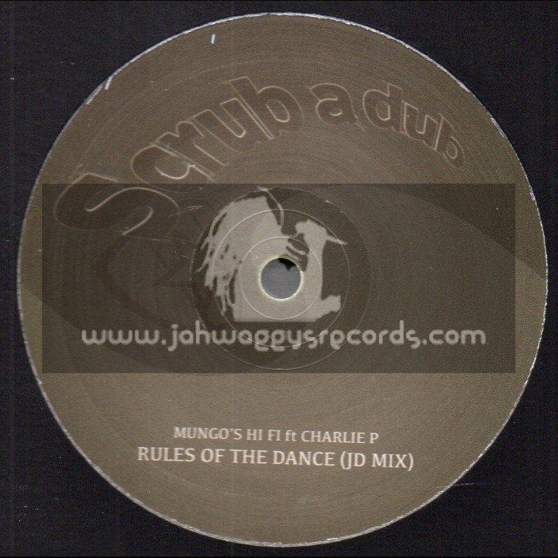 "Scrub A Dub-12""-Rules Of The Dance / Mungos Hi Fi Feat. Charlie P - JD Mix"