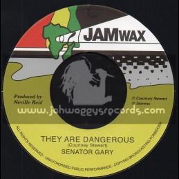 """Jamwax-7""""-They Are Dangerous / Senator Gary"""