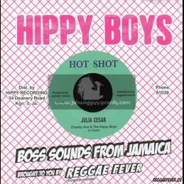 "Hot Shot-7""-Julia Cesar / Charley Ace And The Hippy Boys + Bang Shang Along / Peter Austin And Hotense Lewis"