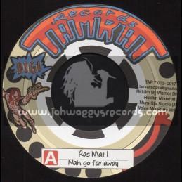 """Tamrat Records-7""""-Nah Go Far Away / Ras Mat I + Teachin / Tenor Youthman"""
