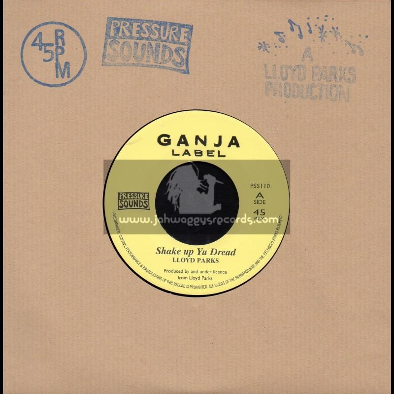 """Ganja Label-Pressure Sounds-7""""-Shake Up Yu Dread / Lloyd Parks"""