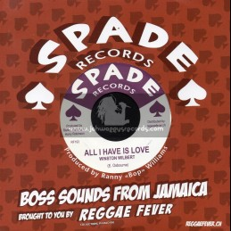 """Spade Records-7""""-All I Have Is Love / Winston Wilbert + Dig It Up / Sparkers"""