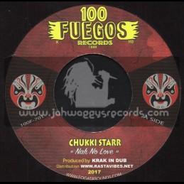 "100 Fuegos Records-7""-Nah No Love / Chukki Star + Crystal Ball / Troy Berkley"
