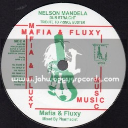 "Mafia And Fluxy-7""-Nelson Mandela Dub Straight Tribute To Prince Buster / Mafia And Fluxy"