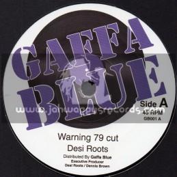 "Gaffa Blue-7""-Warning 79 Cut / Desi Roots"