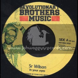 """Revolutionary Brothers Music-7""""-In Your Eyes / Sr Wilson + Sing From My Heart / Nico Royale"""