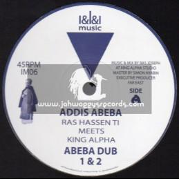 "I&I&I Music-12""-Addis Abeba / Ras Hassen Ti Meets King Alpha + New Flower / Far East Meets King Alpha"