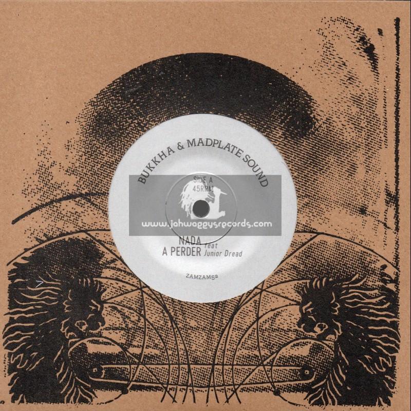 "ZamZam-7""-Nada A Perder / Bukkha And Madplate Sound Feat. Junior Dread"