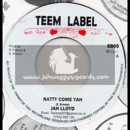 "Teem Label-7""-I Wanna Love You / Bingy Bunny And Pat Francis + Natty Come Yah / Jah Lloyd"