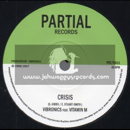 "Partial Records-7""-Crisis / Vibronics Feat. Vitamin M + Crisis In Dub / Vibronics"