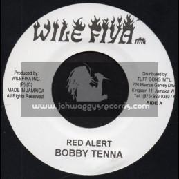 "Wile Fiya-7""-Red Alert / Bobby Tenna + Red Alert Riddim Dub / Livewire"