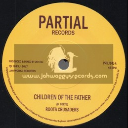 "Partial Records-7""-Children Of The Father / Roots Crusaders + Abba Pickney Dubplate Cut / Roots Crusaders"