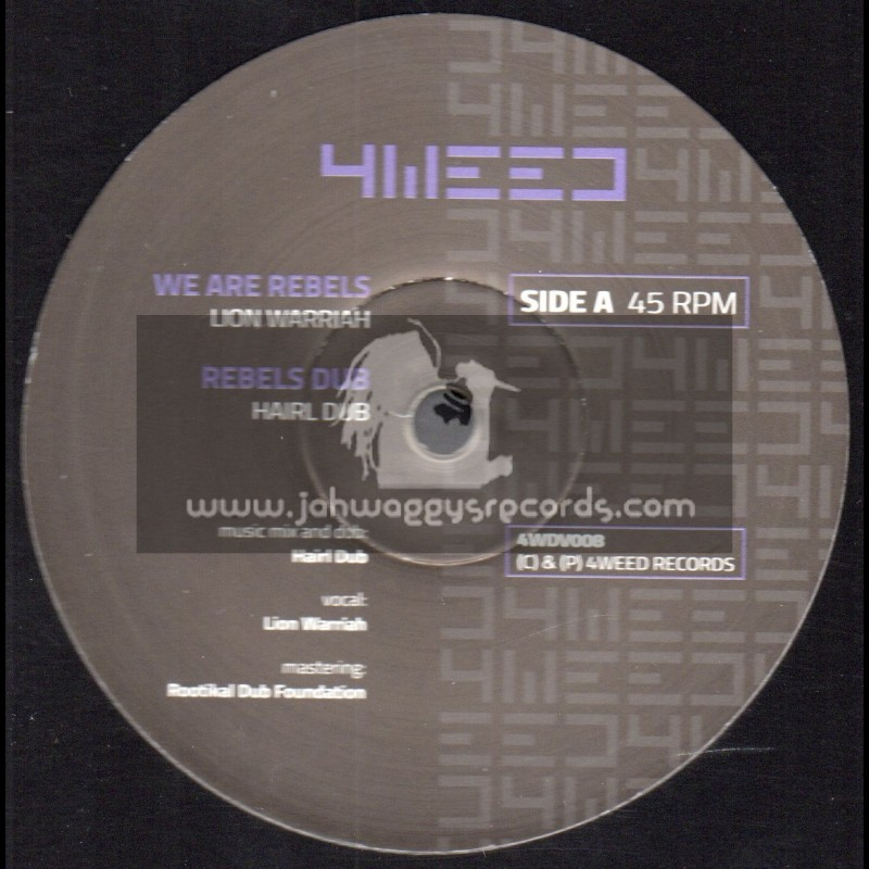 """4Weed Records-12""""-We Are Rebels / Lion Warriah + We Are Rebels Remix / Madplate Sound"""