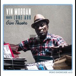 Iroko Records-Lp-Give Thanks / Vin Morgan Meets Lone Ark - Iroko Showcase Vol 3