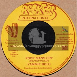 "Rockers International-7""-Poor Mans Cry / Yammie Bolo"