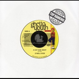 """Ghetto Youth-Top Ranking Sound-7""""-A Dat She Want / O'Neil Dyer"""