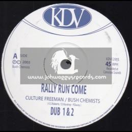 "KDV-12""-Rally Run Come / Culture Freeman - Bush Chemists + Pay Them / Bush Chemists"