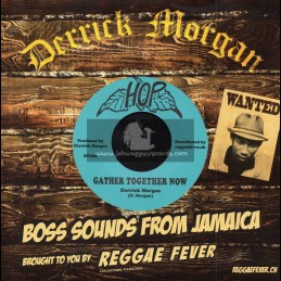 """Hop-7""""-Gather Together Now / Derrick Morgan + Soft Hand / Derrick Morgan"""
